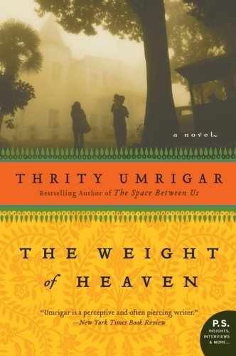 Thrity Umrigar The Weight Of Heaven