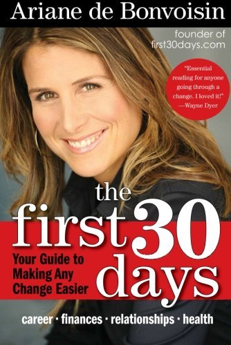 Ariane De Bonvoisin The First 30 Days Your Guide To Making Any Change Easier