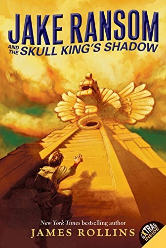 James Rollins Jake Ransom And The Skull King's Shadow