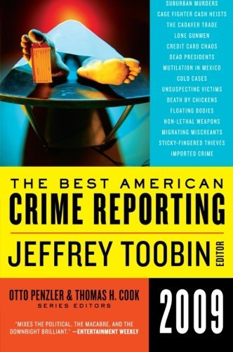 Jeffrey Toobin The Best American Crime Reporting 2009