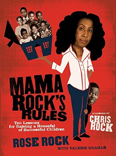 Rose Rock Mama Rock's Rules Ten Lessons For Raising A Houseful Of Successful