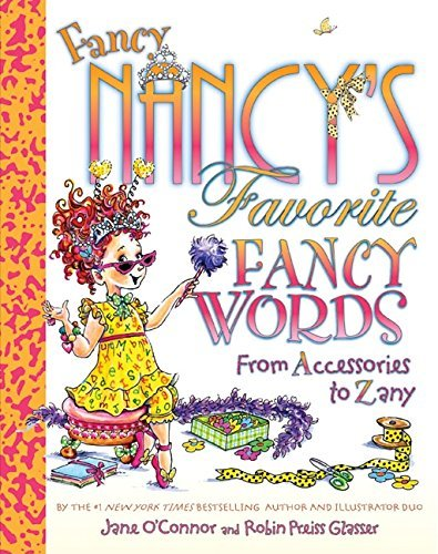 Jane O'connor Fancy Nancy's Favorite Fancy Words From Accessories To Zany