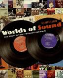 Richard Carlin Worlds Of Sound The Story Of Smithsonian Folkways