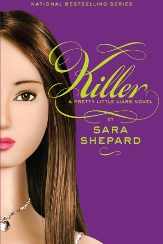 Sara Shepard Pretty Little Liars #6 Killer