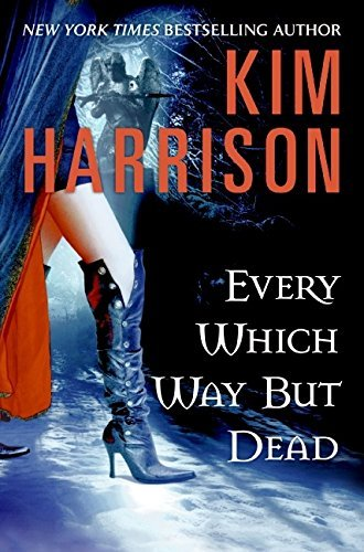 Kim Harrison Every Which Way But Dead