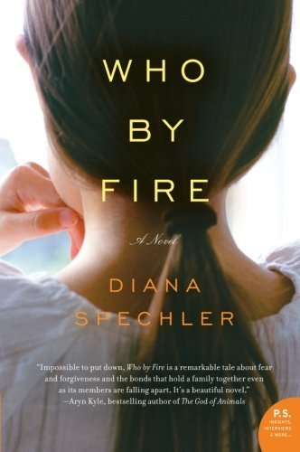 Diana Spechler Who By Fire
