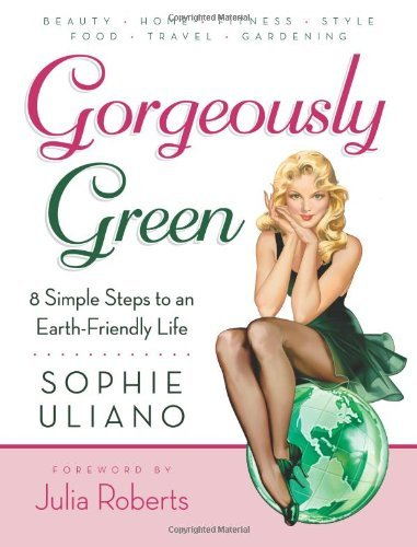 Sophie Uliano Gorgeously Green Third Edition Updated