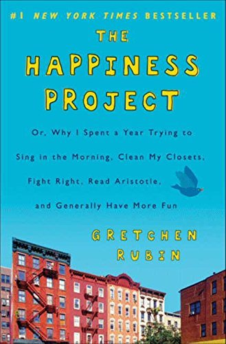 Gretchen Rubin The Happiness Project Or Why I Spent A Year Trying To Sing In The Morn