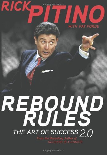 Rick Pitino Rebound Rules The Art Of Success 2.0