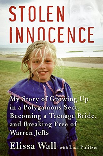 Elissa Wall Stolen Innocence My Story Of Growing Up In A Poly