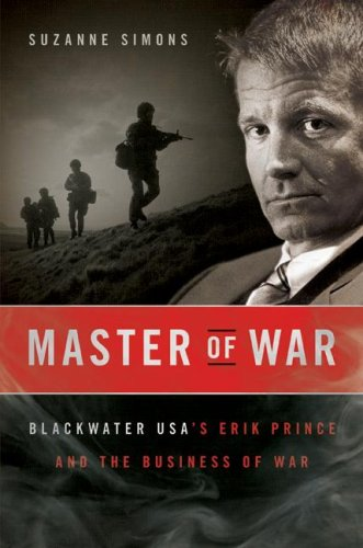 Suzanne Simons Master Of War Blackwater Usa's Erik Prince And The Business Of