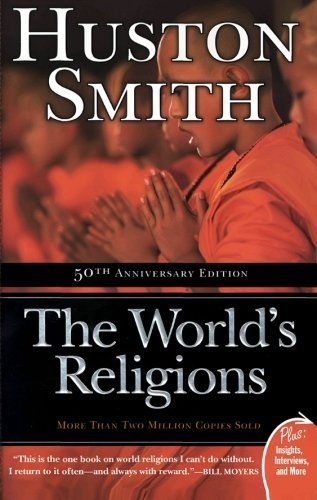 Huston Smith The World's Religions 0002 Edition;