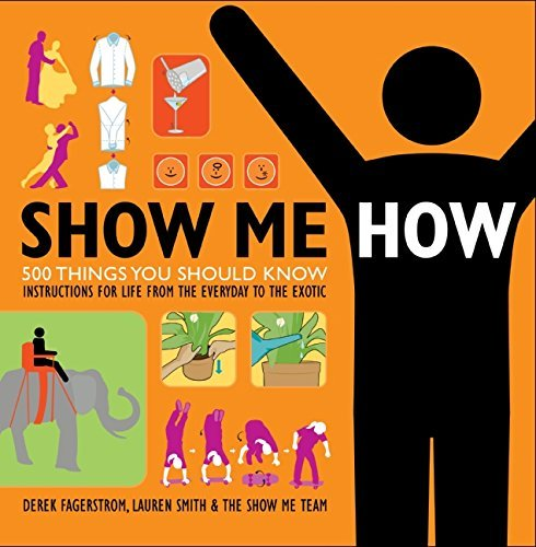 Lauren Smith Show Me How 500 Things You Should Know Instructions For Life