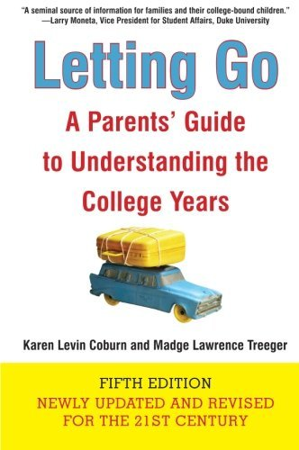 Karen Levin Coburn Letting Go A Parents' Guide To Understanding The College Yea 0005 Edition;