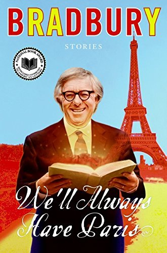 Ray Bradbury We'll Always Have Paris