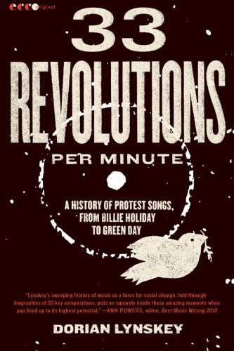 Dorian Lynskey 33 Revolutions Per Minute A History Of Protest Songs From Billie Holiday T