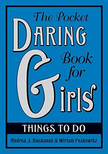 Andrea J. Buchanan The Pocket Daring Book For Girls Things To Do