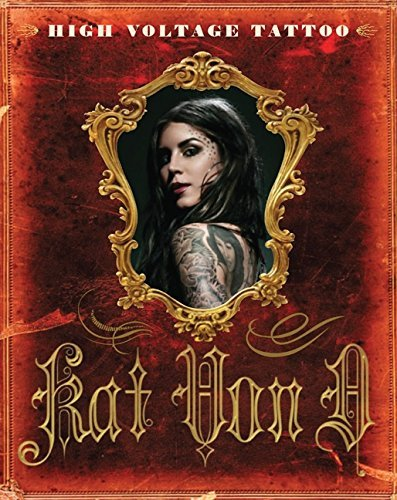 Kat Von D. High Voltage Tattoo