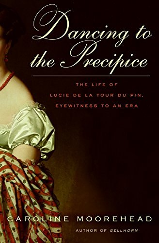 Caroline Moorehead Dancing To The Precipice The Life Of Lucie De La Tour Du Pin Eyewitness T