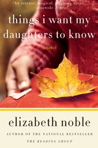 Elizabeth Noble Things I Want My Daughters To Know