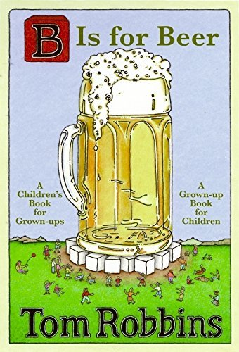 Tom Robbins B Is For Beer