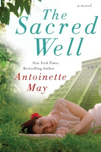 Antoinette May The Sacred Well