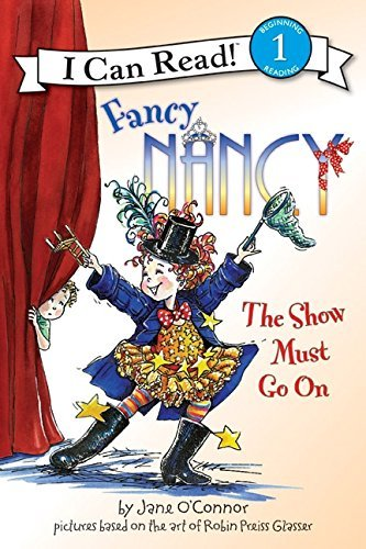 Jane O'connor Fancy Nancy The Show Must Go On