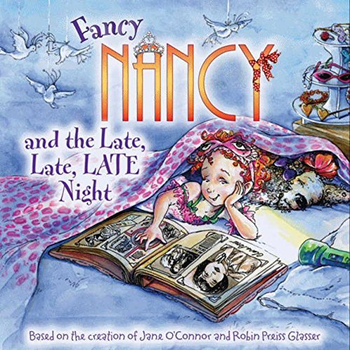 Jane O'connor Fancy Nancy And The Late Late Late Night