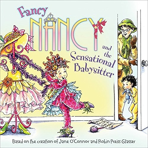 Jane O'connor Fancy Nancy And The Sensational Babysitter