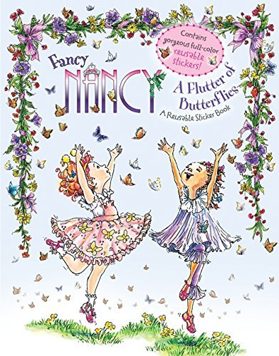 Jane O'connor Fancy Nancy A Flutter Of Butterflies Reusable Sticker Book [w