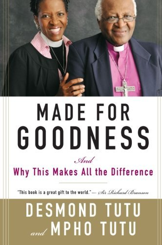 Desmond Tutu Made For Goodness And Why This Makes All The Difference