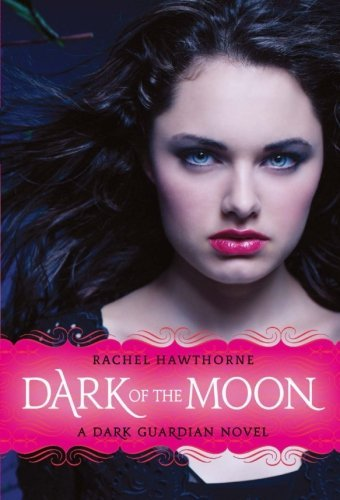 Rachel Hawthorne Dark Guardian #3 Dark Of The Moon