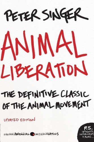 Peter Singer Animal Liberation The Definitive Classic Of The Animal Movement Updated