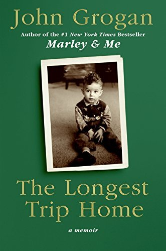 John Grogan Longest Trip Home The A Memoir