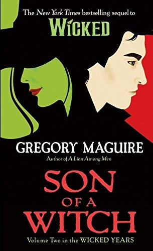 Gregory Maguire Son Of A Witch