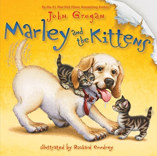 John Grogan Marley And The Kittens