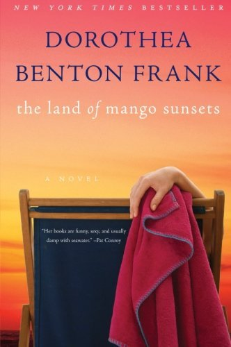 Dorothea Benton Frank The Land Of Mango Sunsets