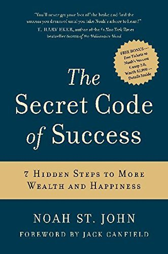 Noah St John The Secret Code Of Success 7 Hidden Steps To More Wealth And Happiness