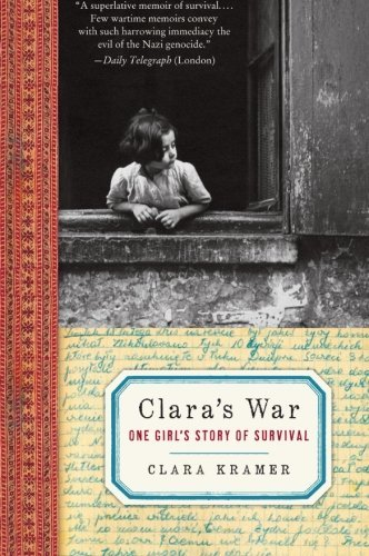 Clara Kramer Clara's War One Girl's Story Of Survival