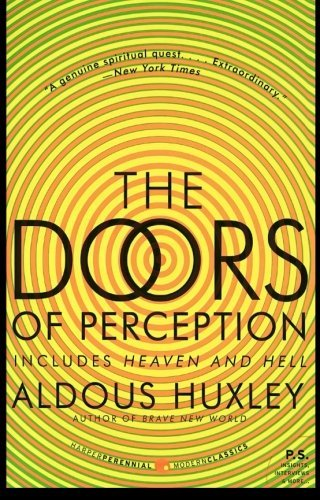 Aldous Huxley The Doors Of Perception And Heaven And Hell