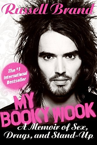 Russell Brand My Booky Wook A Memoir Of Sex Drugs And Stand Up