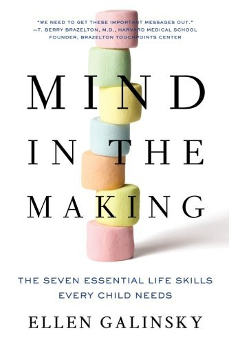 Ellen Galinsky Mind In The Making The Seven Essential Life Skills Every Child Needs