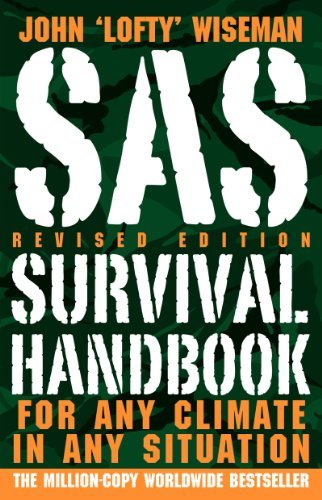 John Lofty Wiseman Sas Survival Handbook For Any Climate In Any Situation Revised