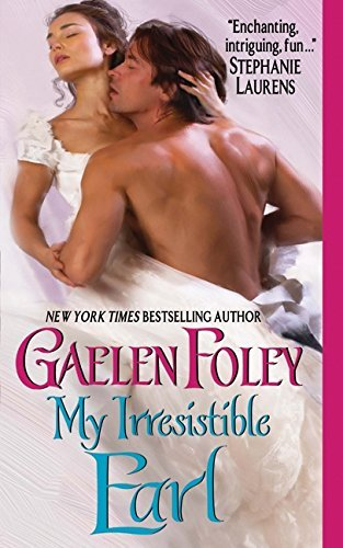 Gaelen Foley My Irresistible Earl