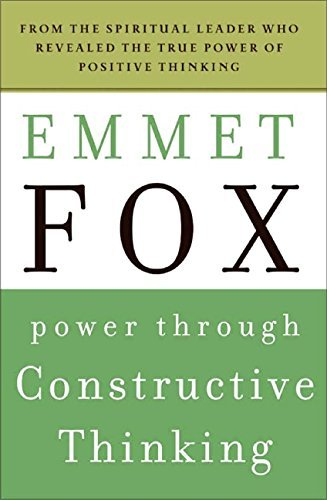 Emmet Fox Power Through Constructive Thinking