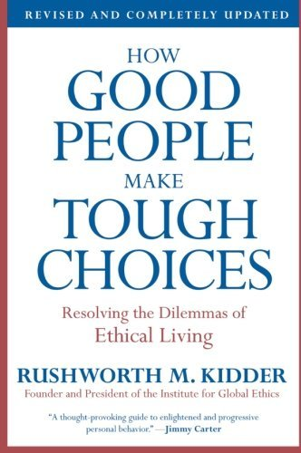 Rushworth M. Kidder How Good People Make Tough Choices Resolving The Dilemmas Of Ethical Living Revised Update