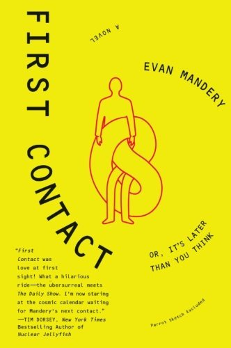 Evan Mandery First Contact Or It's Later Than You Think
