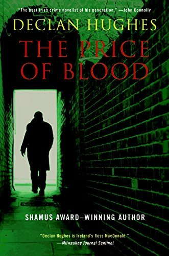 Declan Hughes The Price Of Blood An Irish Novel Of Suspense