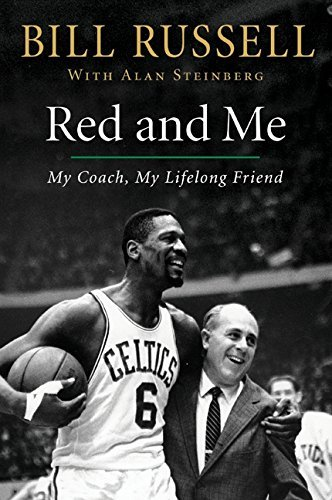 Bill Russell Red And Me My Coach My Lifelong Friend