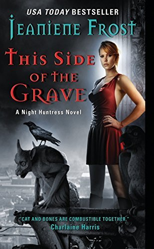 Jeaniene Frost This Side Of The Grave A Night Huntress Novel